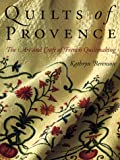 Quilts of Provence: The Art and Craft of French Quiltmaking cover image