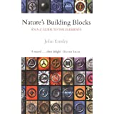 Nature's Building Blocks: An A-Z Guide to the Elementsby John Emsley