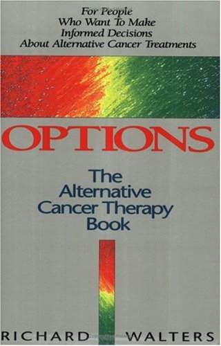 Options: The Alternative Cancer Therapy Book