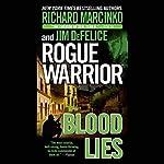 Rogue Warrior: Blood Lies | Richard Marcinko,Jim DeFelice