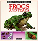 img - for The Fascinating World of Frogs and Toads book / textbook / text book