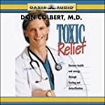 Toxic Relief: Restore Health and Ener...