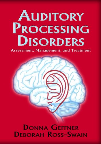 Auditory Processing Disorders:  Assessment, Management...