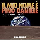 Il mio nome è Pino Daniele e vivo qui