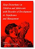 Sleep Disturbance in Children and Adolescents with Disorders of Development: Its Significance and  Management (Clinics in Developmental Medicine)