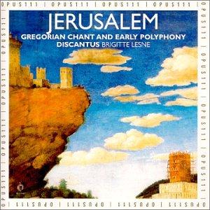 Jerusalem: Gregorian Chant & Early Polyphony