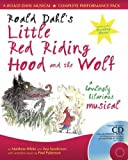 img - for Roald Dahl's Little Red Riding Hood and the Wolf: A Howlingly Hilarious Musical (A&C Black Musicals) by Dahl, Roald, White, Matthew, Sanderson, Ana, Patterson, Paul published by A & C Black Publishers Ltd (2005) book / textbook / text book
