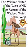 img - for The Wicked Witch of the West and the Return of the Wicked Witch of the West book / textbook / text book