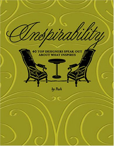 Inspirability: 40 Top Designers Speak Out About What Inspires