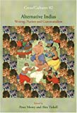 Alternative Indias: Writing, Nation and Communalism (Cross/Cultures 82)