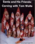Santa and His Friends: Carving with T...