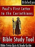 Pauls First Letter to the Corinthians: Bible Trivia Quiz & Study Guide (BibleEye Bible Trivia Quizzes & Study Guides Book 7)