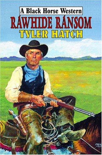 Rawhide Ransom (Black Horse Western)