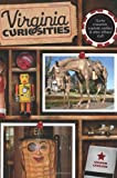 img - for Virginia Curiosities: Quirky Characters, Roadside Oddities & Other Offbeat Stuff (Curiosities Series) by Cavileer, Sharon (2013) Paperback book / textbook / text book
