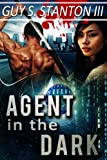 Agent in the Dark (The Agents for Good Book 4)
