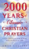 2000 Years of Classic Christian Prayers: A Collection for Public and Personal Use