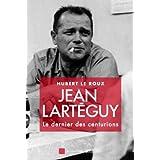 Jean Larteguy, le dernier centurion