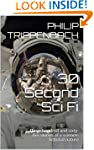 30 Second Sci Fi: Three hundred and s...