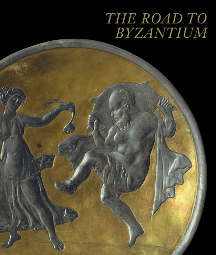 Road to Byzantium : Luxury Arts of Antiquity, ROBIN CORMACK, ANTHONY EASTMOND