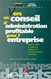 echange, troc Marcel Boby - Vers un conseil d'administration profitable pour l'entreprise: Guide pratique a l'usage des dirigeants et des administrateurs d