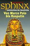 Sphinx, Geheimnisse der Geschichte