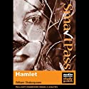 SmartPass Audio Education Study Guide to Hamlet (Dramatised) (       UNABRIDGED) by William Shakespeare, Simon Potter Narrated by Joan Walker, Stephen Elder, Paul Clayton
