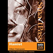 SmartPass Plus Audio Education Study Guide to Hamlet (Unabridged, Dramatised, Commentary Options) Audiobook by William Shakespeare, Simon Potter Narrated by Joan Walker, Stephen Elder, Paul Clayton