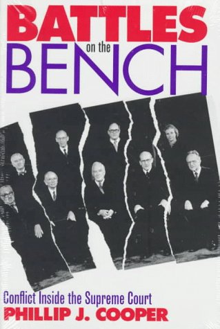 Battles on the Bench: Conflict Inside the Supreme Court (Modern War Studies)