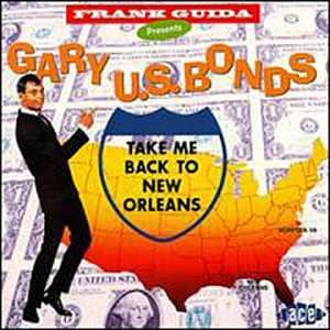 Gary U.S. Bonds - Take Me Back To New Orleans