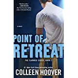 Point of Retreat: A Novel (Slammed Book 2) ~ Colleen Hoover
