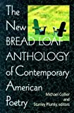 Bread Loaf Writers' Conference of Middlebury College The New Bread Loaf Anthology of Contemporary American Poetry