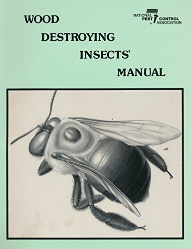 wood-destroying-insects-manual-national-pest-control-association-paperback-edition