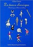 echange, troc Gilbert Serres - La danse classique : Historique et théorie de base