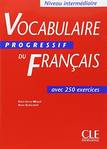 Vocabulaire Progressif Du Francais avec 250 exercices (Niveau Intermediate)  (French Edition)