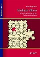 Einfach �ben: 185 un�bliche �berezepte f�r Instrumentalisten (Studienbuch Musik) (German Edition)