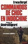 Commandos de choc en Indochine : Les h�ros oubli�s  par Bergot