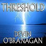 Threshold | Devin O'Branagan