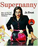 Supernanny - How To Get The Best From Your Children