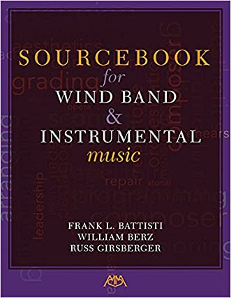 Sourcebook for Wind Band and Instrumental Music written by Frank L. Battisti