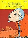 """Afficher """"Gris-Gris et Perlimpinpin"""""""