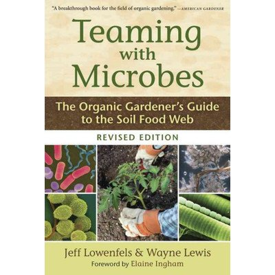 Teaming with Microbes; The Organic Gardener's Guide to the Soil Food Web (Soil Food Web compare prices)
