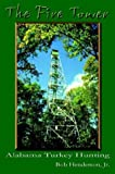 img - for The Fire Tower: Alabama Turkey Hunting book / textbook / text book
