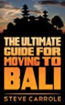 The Ultimate Guide for Moving to Bali