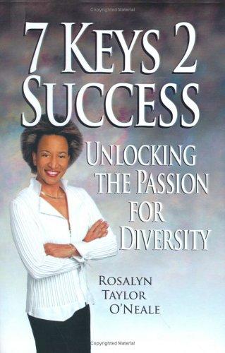 7 Keys 2 Success: Unlocking The Passion for Diversity