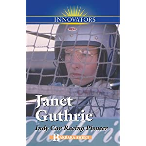 Janet Guthrie: Indy Car Racing Pioneer (Innovators (Kidhaven)) Barbara Sheen