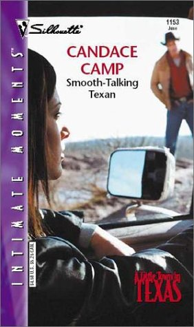 Smooth-Talking Texan  (A Family Circle) (Silhouette Intimate Moments, 1153), Candace Camp