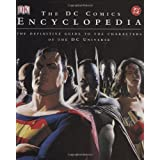 The DC Comics Encyclopedia: The Definitive Guide to the Characters of the DC Universe ~ Phil Jimenez