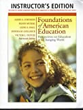 img - for Foundations of American Education: Perspectives on Education in a Changing World (14th Edition), INSTRUCTOR'S EDITION (Valuable assignments and practical suggestions for integrating MyLabSchool into your course) book / textbook / text book