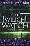 The Twilight Watch: (Night Watch 3): 3/3