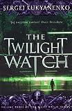 Sergei Lukyanenko The Twilight Watch: 3/3 (Night watch triology)